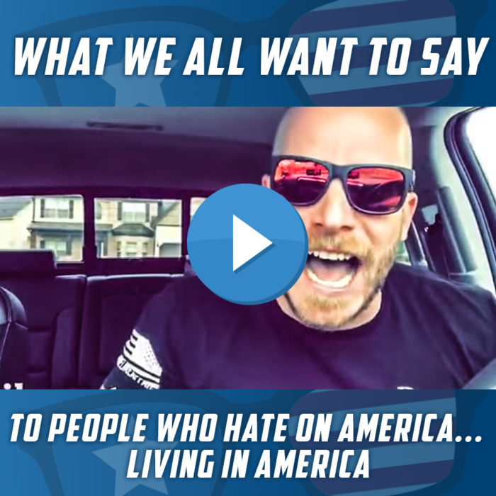 What We All Want to Say to People who Hate on America… Living in America